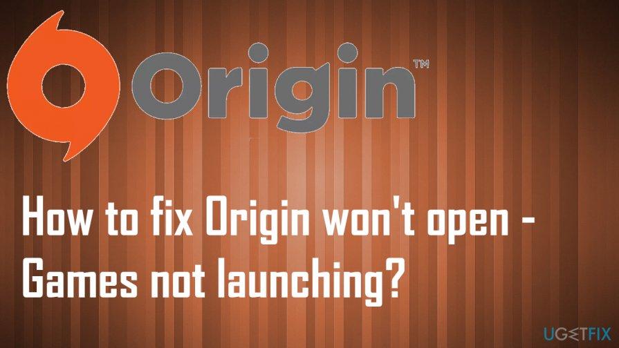 Origin won't open - Games not launching fix