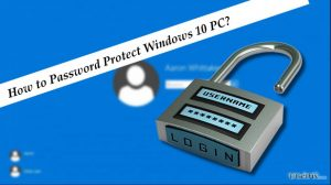 How to Password Protect Windows 10 PC?