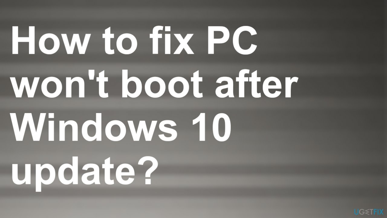 PC won't boot after Windows 10 update