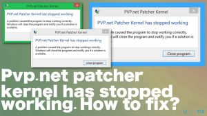Pvp.net patcher kernel has stopped working. How to fix?