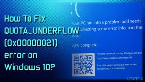 How To Fix QUOTA_UNDERFLOW (0x00000021) error on Windows 10?