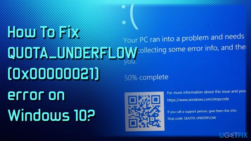How To Fix QUOTA_UNDERFLOW (0x00000021) error on Windows 10?