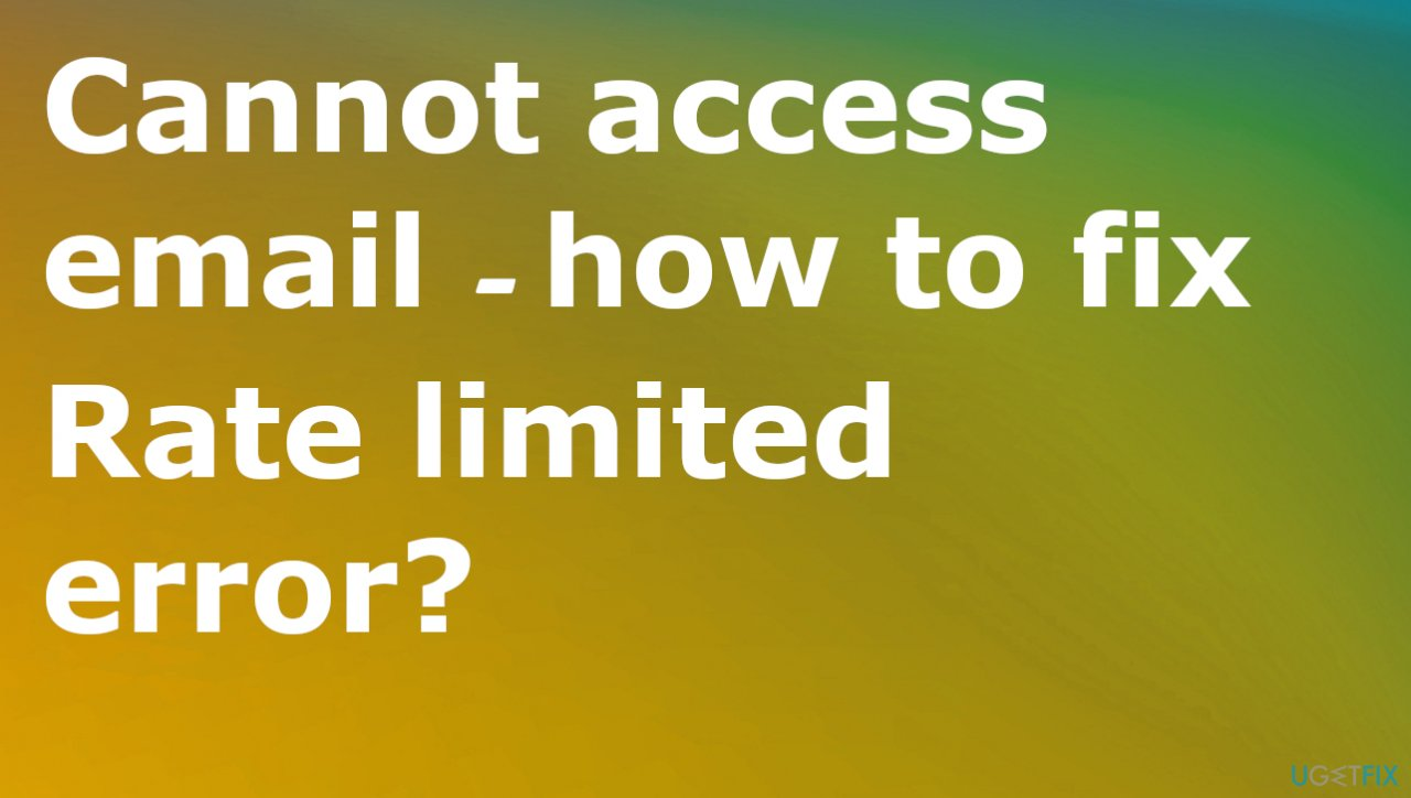 Cannot access email due to rate limited error
