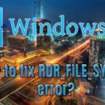 RDR_FILE_SYSTEM error fix