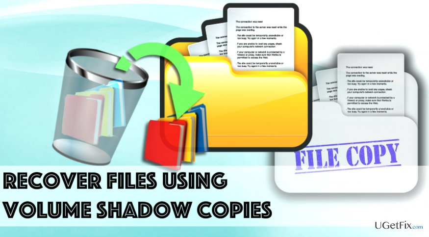 Recovering files using Volume Shadow Copies