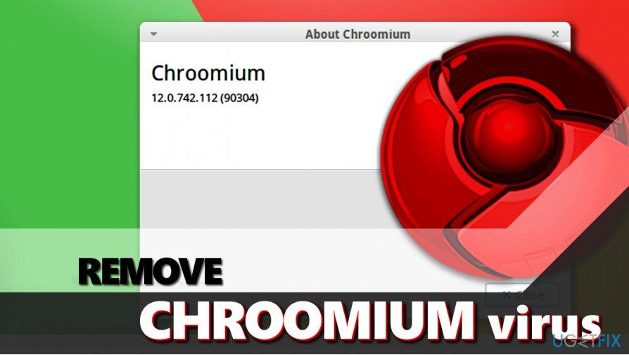 Uninstall Chroomium Browser virus