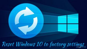 How to reset Windows 10 to factory settings?
