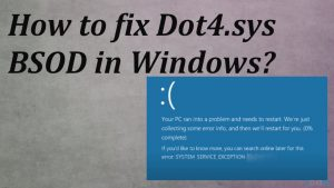 How to fix Dot4.sys BSOD in Windows?
