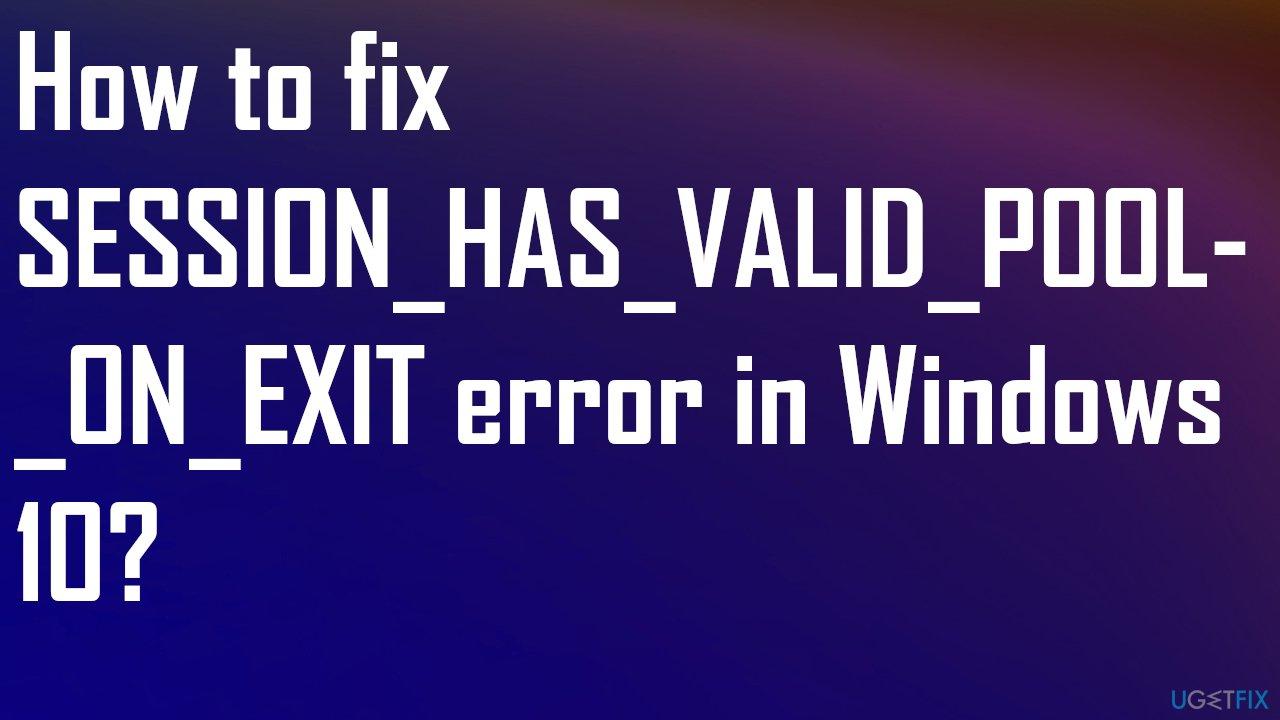 SESSION_HAS_VALID_POOL_ON_EXIT error