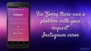 """How to fix """"Sorry there was a problem with your request"""" Instagram error?"""