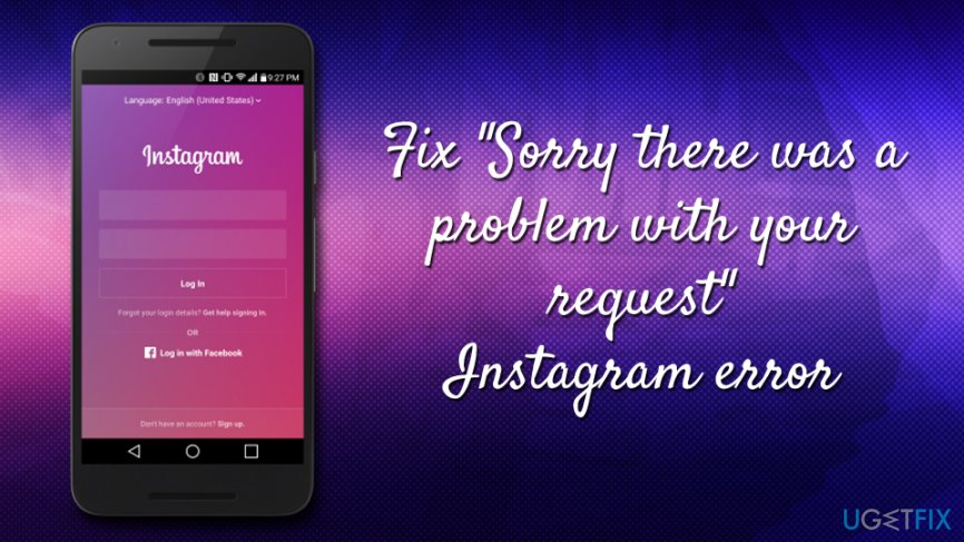 """How to fix """"Sorry there was a problem with your request"""" Instagram"""