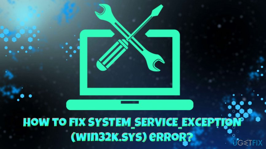 SYSTEM_SERVICE_EXCEPTION (wink32k.sys) error fix