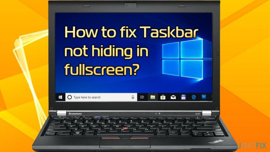 Taskbar not hiding in fullscreen fix
