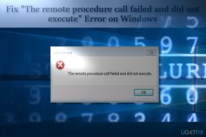 "How to Fix ""The remote procedure call failed and did not execute"" Error on Windows?"