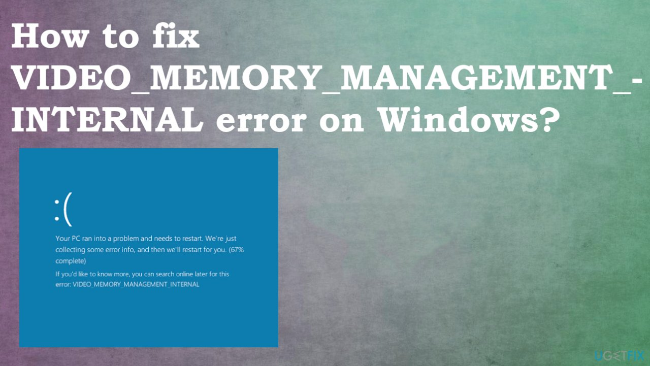 VIDEO_MEMORY_MANAGEMENT_INTERNAL error