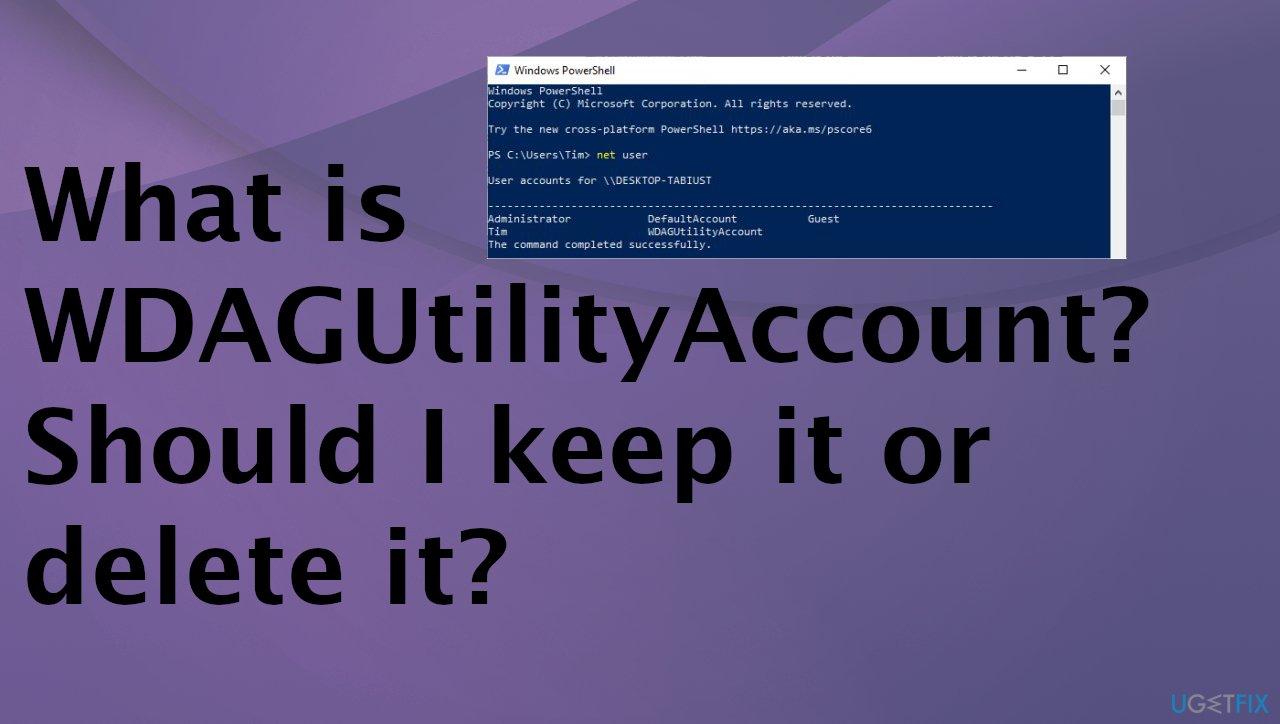 WDAGUtilityAccount issue. Should I delete it?