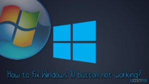 How to fix Windows 10 button not working?