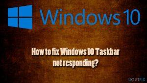 How to fix Windows 10 Taskbar not responding?