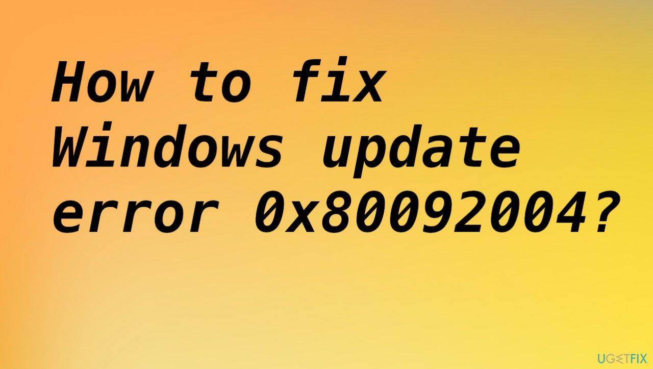 Windows update error 0x80092004