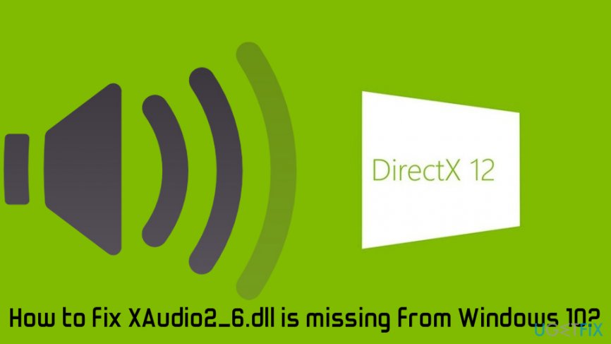 XAudio2_6.dll is missing from Windows 10 fix