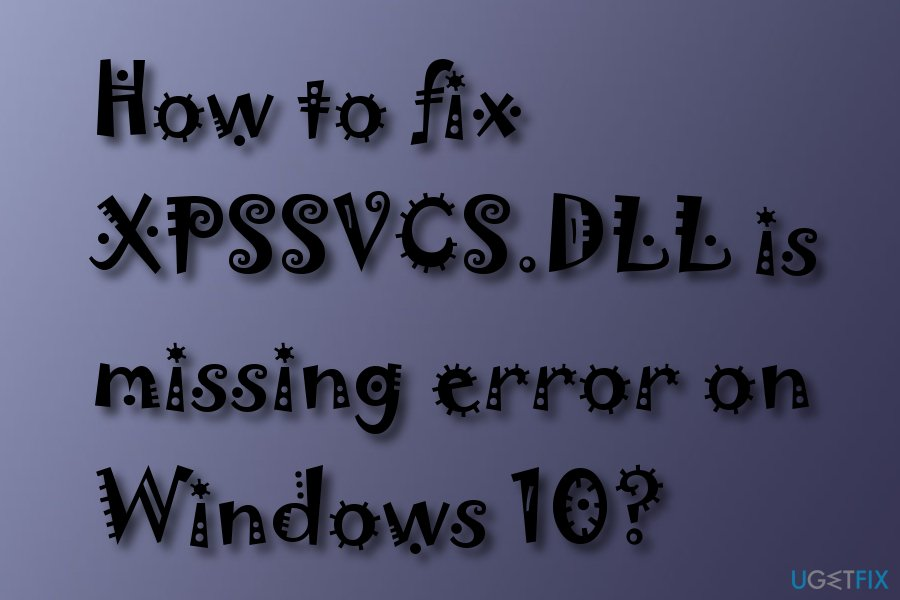 XPSSVCS.DLL is missing error fix