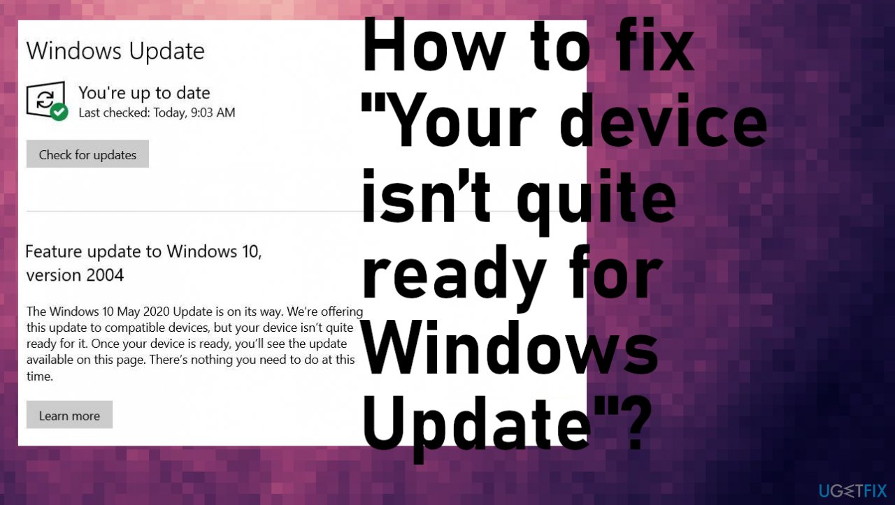 """""""Your device isn't quite ready for Windows Update"""""""